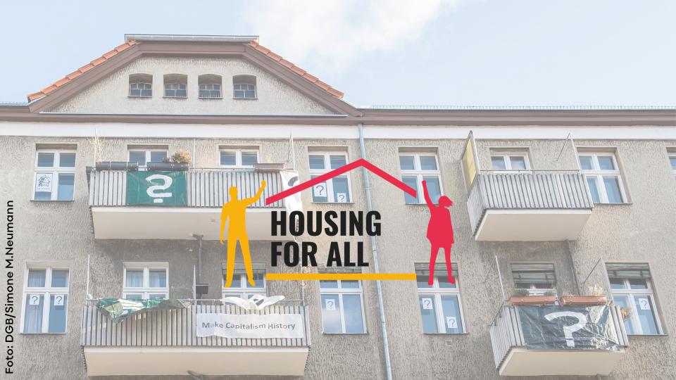 DGB unterstützt Housing for All für bezahlbares Wohnen in Europa
