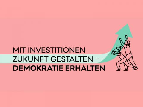 Zwei Menschen schieben Pfeil nach oben: Mit Investitionen Zukunft gestalten – Demokratie erhalten